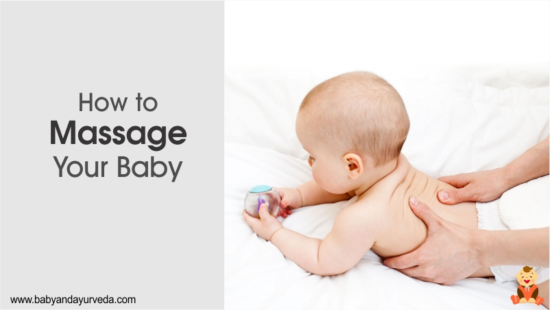 How to Massage your Baby - Tips and Technique - Ayurveda