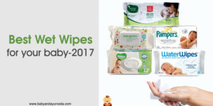 Top 5 Best Wet Wipes for your Baby – 2017