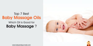 Top 7 Best Baby Massage Oils – Which Oil is good for Baby Massage?