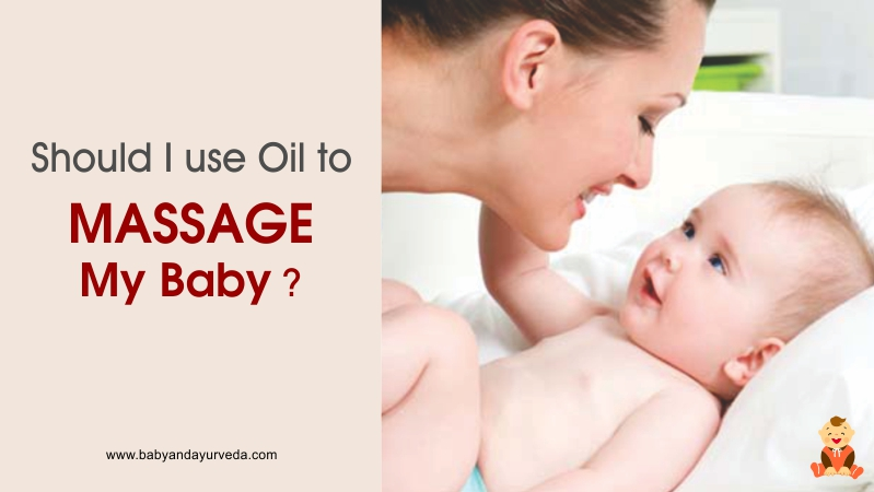 Should I use oil to massage my baby?