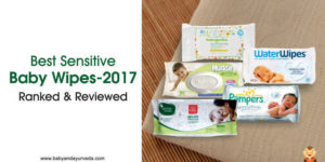 Best Sensitive Baby Wipes 2017 – Ranked & Reviewed